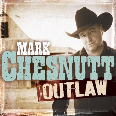 Outlaw - Mark Chesnutt
