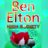 Ben Elton - High Society (Unabridged) artwork