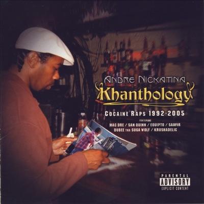 Khanthology - Andre Nickatina