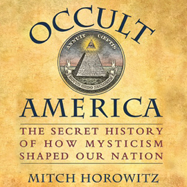 Occult America: The Secret History of How Mysticism Shaped Our Nation (Unabridged) audiobook