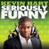 Seriously Funny - Kevin Hart