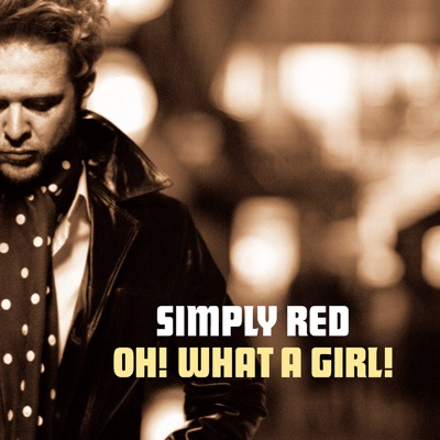 Oh! What a Girl! - EP - Simply Red