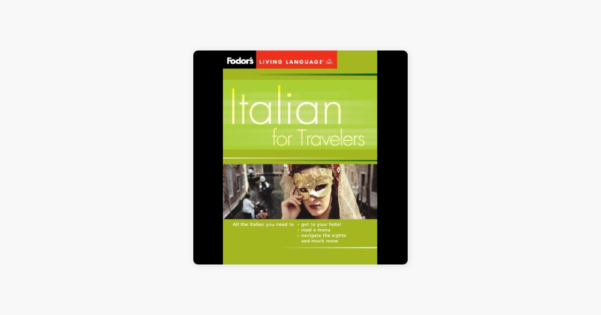 Fodor's Italian for Travelers (Original Staging Nonfiction) - Living Language