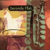 Seconds Flat - Slow Dance Across The Moon