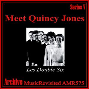Les Double Six - Meet Quincy Jones