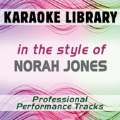 In the Style of Norah Jones (Karaoke - Professional Performance Tracks)