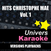 Hits Christophe Maé, vol. 1 (Versions karaoké)