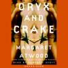 Oryx and Crake (Unabridged) - Margaret Atwood