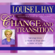 Louise L. Hay - Change and Transition