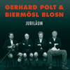 Gerhard Polt & Biermösl Blosn - Jubiläum Grafik