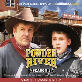 Powder River - Season One: A Radio Dramatization audiobook
