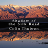 Colin Thubron - Shadow of the Silk Road (Unabridged) artwork