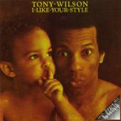 I Like Your Style Tony Wilson - Tony Wilson