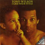 I Like Your Style - Tony Wilson