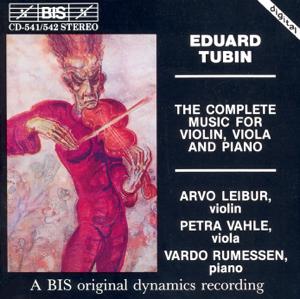 Arvo Leibur, Vardo Rumessen & Petra Vahle - Tubin: Complete Music for Violin, Viola and Piano