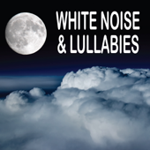 White Noise & Lullabies