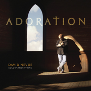 Adoration: Solo Piano Hymns - David Nevue - David Nevue