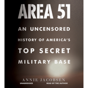 Download Area 51: An Uncensored History of America's Top Secret Military Base (Unabridged) Audio Book
