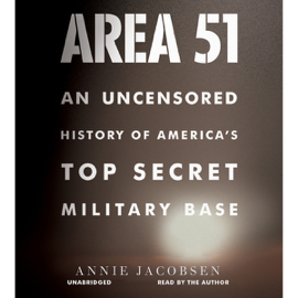 Area 51: An Uncensored History of America's Top Secret Military Base (Unabridged) audiobook
