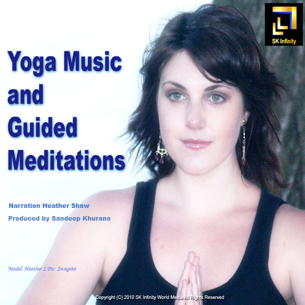 Yoga Music And Guided Meditations (Narrated By Heather Shaw) by Sandeep  Khurana on iTunes