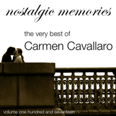 The Very Best Of Carmen Cavallaro (Nostalgic Memories Volume 117)
