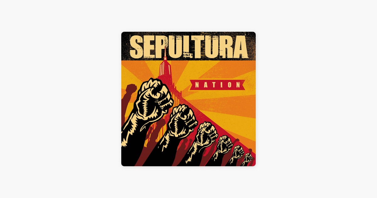 Nation by sepultura on apple music nation by sepultura on apple music thecheapjerseys Choice Image