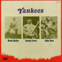 Derek Bailey, George E. Lewis & John Zorn - Yankees artwork