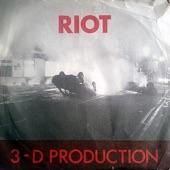 3-D Production - Riot
