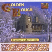 Golden Bough - Green Grow the Holly/The Holly and the Ivy Girl