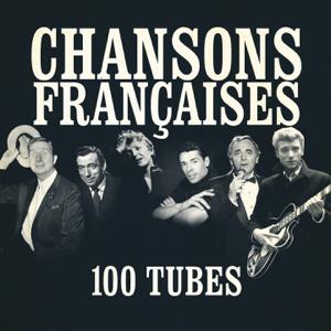 Various Artists - Chansons françaises (100 tubes) [Remasterisées]