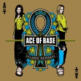 Ace of Base: Classic Remixes (Bonus Track Edition)