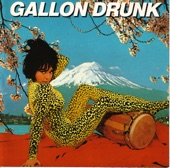 Gallon Drunk - The Last Gasp (Safety)