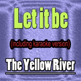 Let It Be Karaoke Version Single By The Yellow River On Apple Music