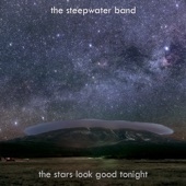 The Steepwater Band - The Stars Look Good Tonight