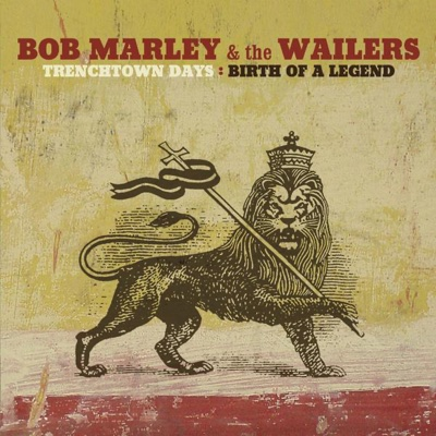 Trenchtown Days: Birth of a Legend - Bob Marley & The Wailers album