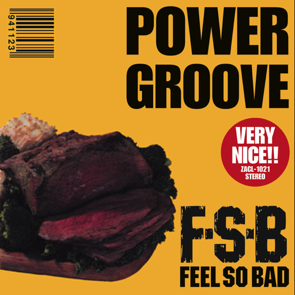 FEEL SO BADの「Power Groove」...