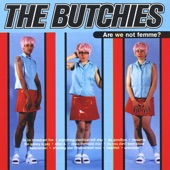The Butchies - The Galaxy Is Gay