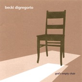 Becki diGregorio - God's Empty Chair