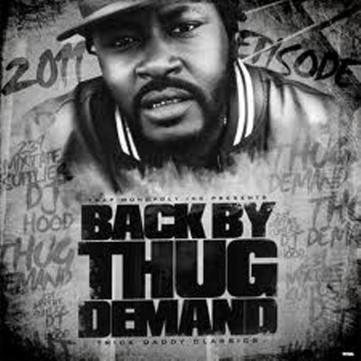 Back By Thug Demand the Mixed Tape (Explicit) - Trick Daddy