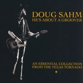 Doug Sahm - And It Didn't Even Bring Me Down