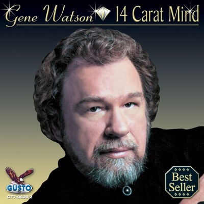 Fourteen Carat Mind - Gene Watson