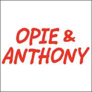 Opie & Anthony, Bob Kelly, Jeffrey Ross, MVP, January 25, 2008