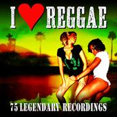 I Love Reggae - 75 Legendary Recordings (Remastered)