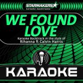 We Found Love (Karaoke Backtrack in the style of Rihanna & Calvin Harris)