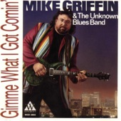 Mike Griffin & The Unknown Blues Band - Fifth of Whiskey, Case of the Blues