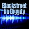 No Diggity (Re-Recorded / Remastered) - Blackstreet