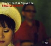 Huong Thanh & Nguyen Le - Fragile Beauty