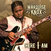 Marquise Knox - I Can't Be Satisfied