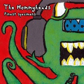 The Mommyheads - Worm