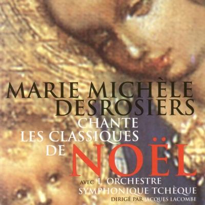 Marie-Michèle Desrosiers chante les classiques de Noël - Marie-Michèle Desrosiers